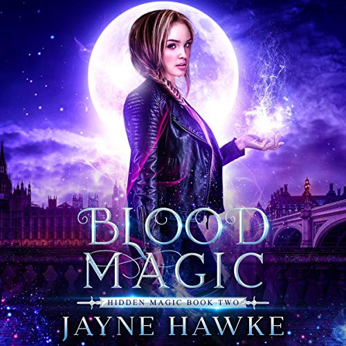 Blood Magic, Hidden Magic Book One