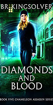 Diamonds and Blood, Chameleon Assassin Book Five