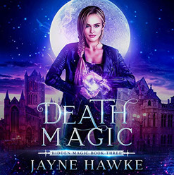 Death Magic, Hidden Magic Book Three