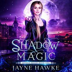 Shadow Magic, Hidden Magic Book One