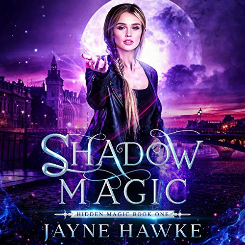 Shadow Magic, Hidden Magic Book One