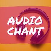 audio chant.jpeg