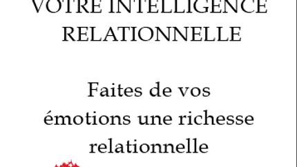 Développez son intelligence relationnelle