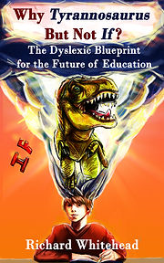 Why Tyrannosaurus But Not If - Book About Dyslexia