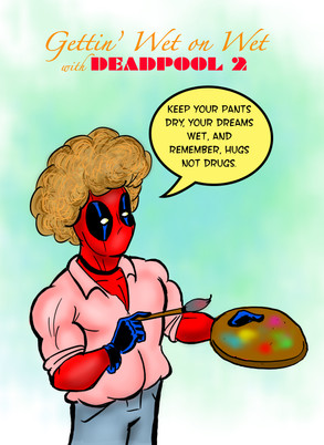 Gettin' Wet On Wet with Deadpool 2 (2017)
