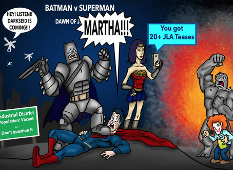 Batman v. Superman: Dawn of MARTHA!!