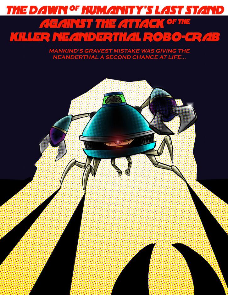Killer Neanderthal Robo-Crab (2018)