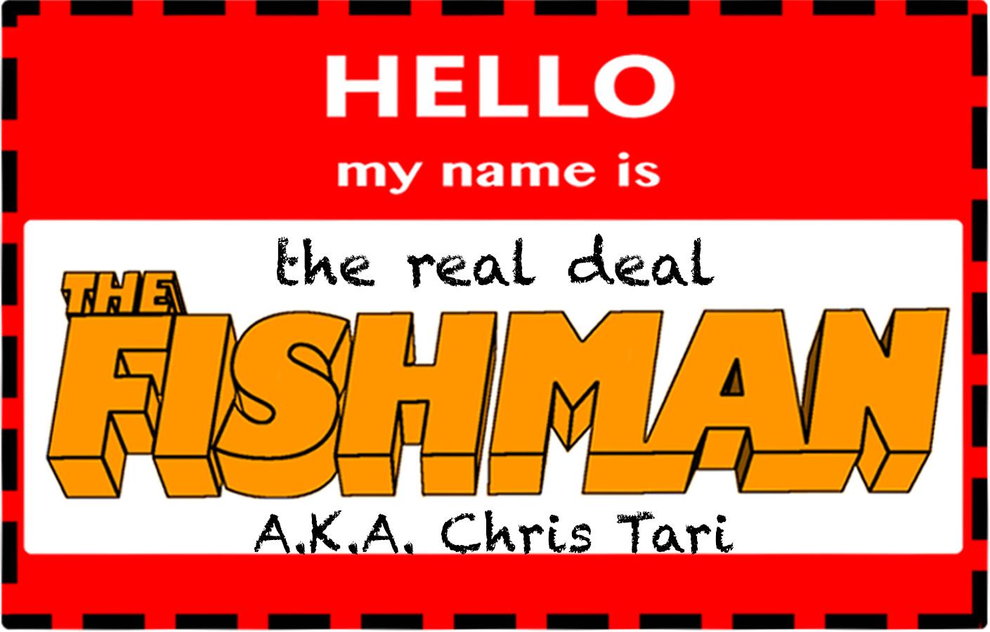 The Real Fishman NameTag