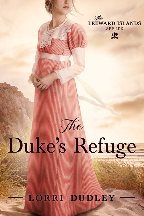 Lorri Dudley - The Leeward Island Series - The Dukes Refuge