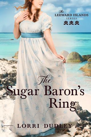 Lorri Dudley - The Leeward Island Series - The Sugar Baron's Ring