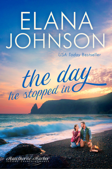Elana Johnson - Hawthorne Harbor - The Day He Stopped In