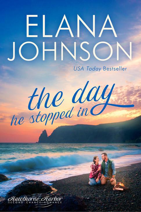 Elana Johnson - Hawthorne Harbor - The Day He Stopped In