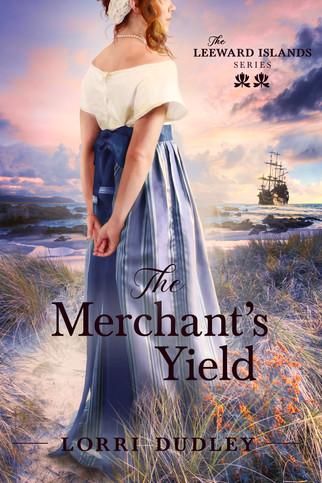 Lorri Dudley - The Leeward Island Series - The Merchant's Yield