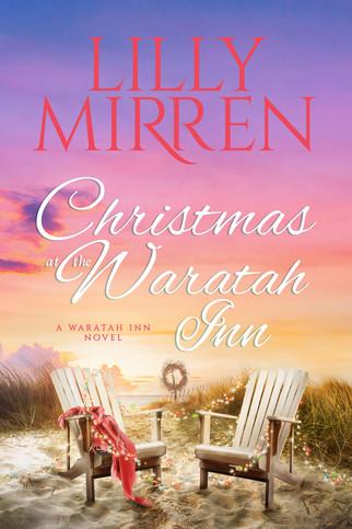 Lilly Mirren - The Waratah Inn Series - Christmas at the Waratah Inn