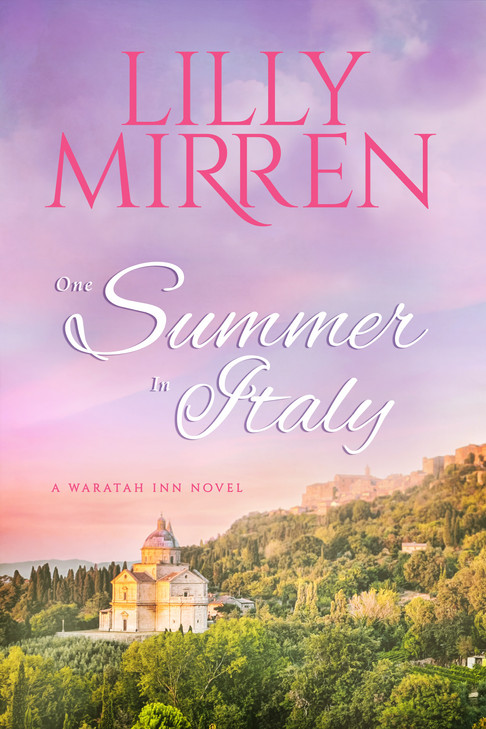 Lilly Mirren - The Waratah Inn Series - A Summer In Italy