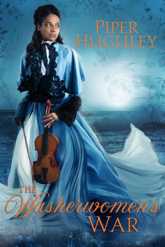 Piper Huguley - The Washerwomen's War