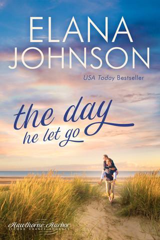 Elana Johnson - Hawthorne Harbor - The Day He Let Go