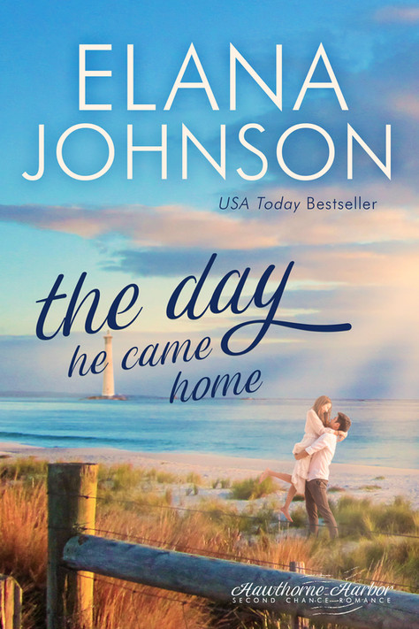 Elana Johnson - Hawthorne Harbor - The Day He Came Home