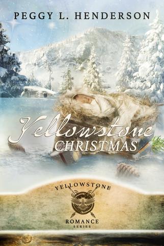 Peggy L. Henderson - Yellowstone Romance Series - Yellowstone Christmas