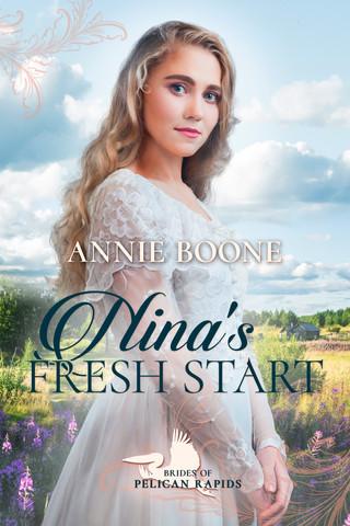 Brides of Pelican Rapids - Annie Boone - Nina's Fresh Start