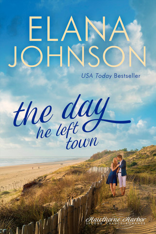 Elana Johnson - Hawthorne Harbor - The Day He Left Town