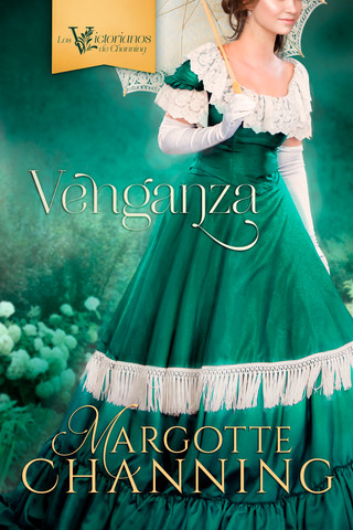 Margotte Channing - Los Victorianos Del Channing- Venganza