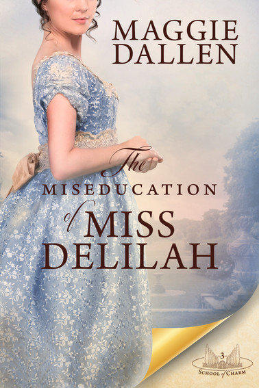 Maggie Dallen - School of Charm - The Miseducation of Miss Delilah
