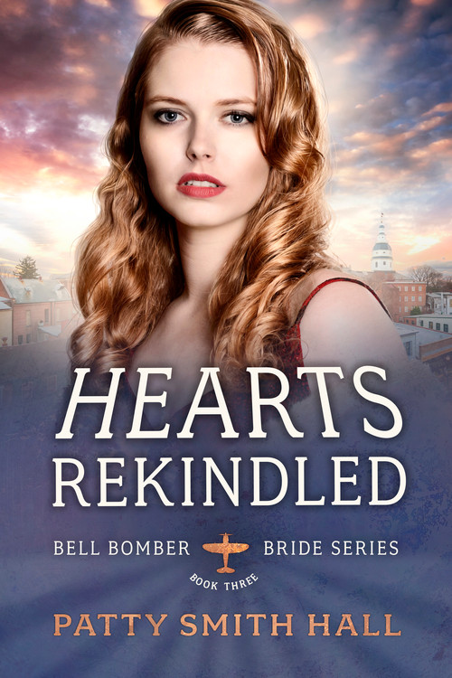 Patty Smith Hall - Bell Bomber Bride Series - Hearts Rekindled