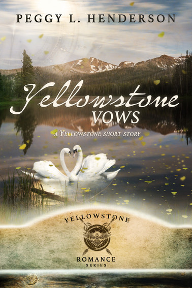 Peggy L. Henderson - Yellowstone Romance Series - Yellowstone Vows
