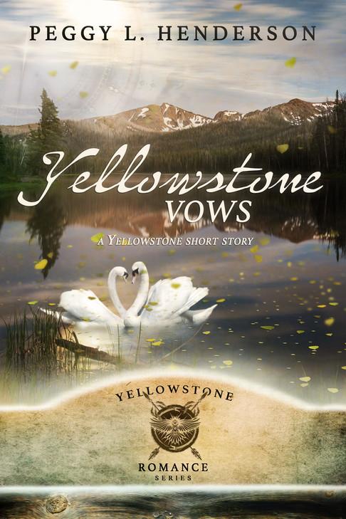 Peggy L. Henderson - Yellowstone Romance Series - Yellowstone Vows