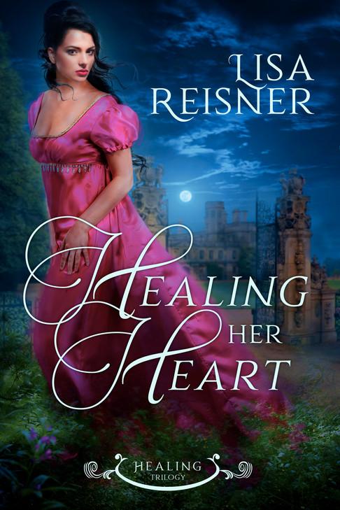 Lisa Reisner - Healing Trilogy - Healing Her Heart