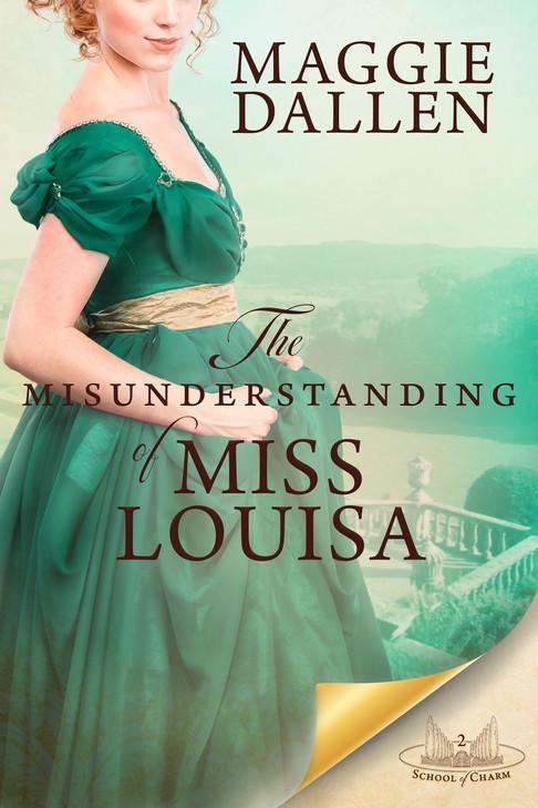 Maggie Dallen - School of Charm - The Misunderstanding of Miss Louisa