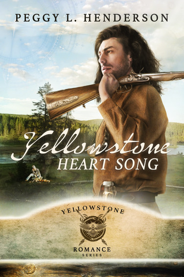 Peggy L. Henderson - Yellowstone Romance Series - Yellowstone Heart Song