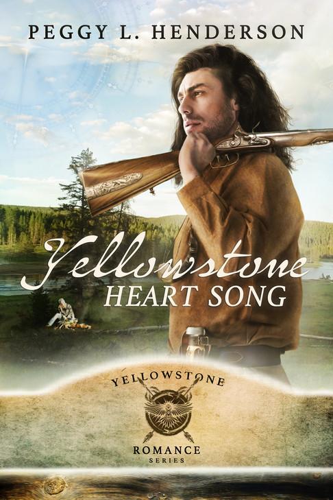 Peggy L. Henderson - Yellowstone Romance Series - Yellowstone Heart Song