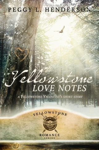 Peggy L. Henderson - Yellowstone Romance Series - Yellowstone Love Notes
