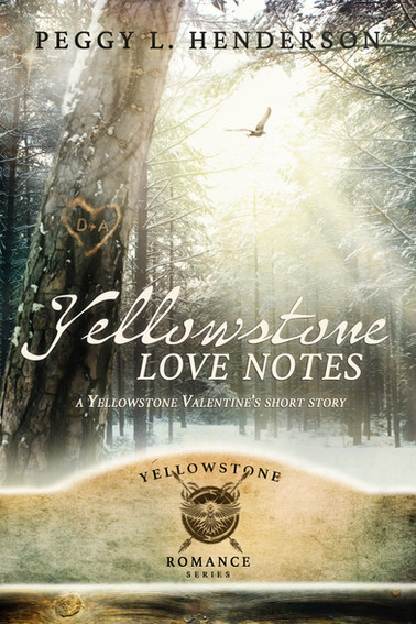 Peggy L. Henderson - Yellowstone Romance Series - Yellowstone Love Notes