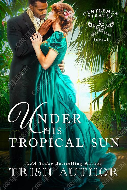 Under His Tropical Sun