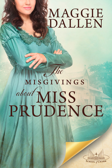 Maggie Dallen - School of Charm - The Misgivings about Miss Prudence