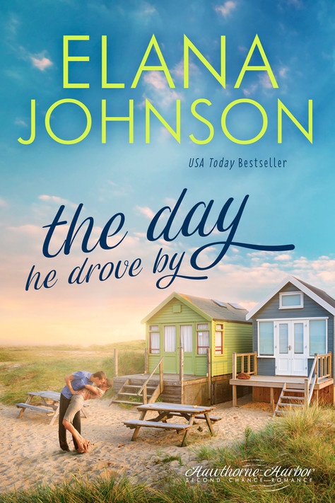 Elana Johnson - Hawthorne Harbor - The Day He Drove By