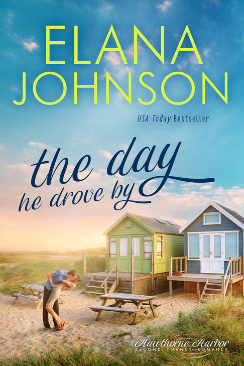 Elana Johnson - Hawthorne Harbor - The Day He Drove By