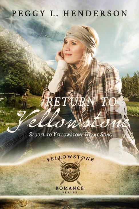Peggy L. Henderson - Yellowstone Romance Series - Return to Yellowstone