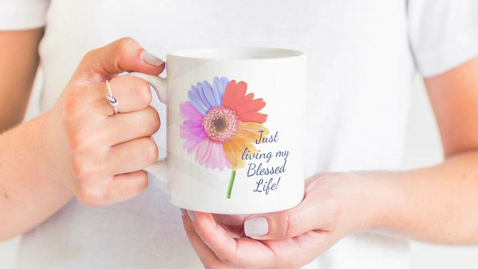 Just Living My Blessed Life Coffee Mug- 11 oz