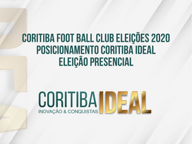 Coritiba Foot Ball Club Eleições 2020 Posicionamento Coritiba Ideal