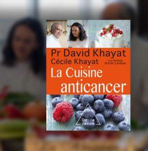 LA CUISINE ANTICANCER DU PROFESSEUR KHAYAT