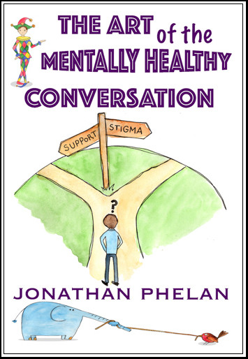 "Image of book cover to ""The Art of the Mentally Healthy Conversation"""
