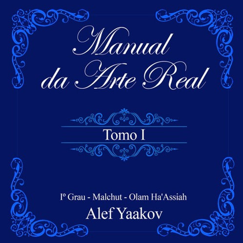 Manual da Arte Real - Tomo 1