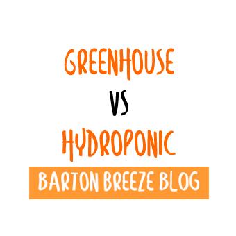 Greenhouse Farming Vs Hydroponic