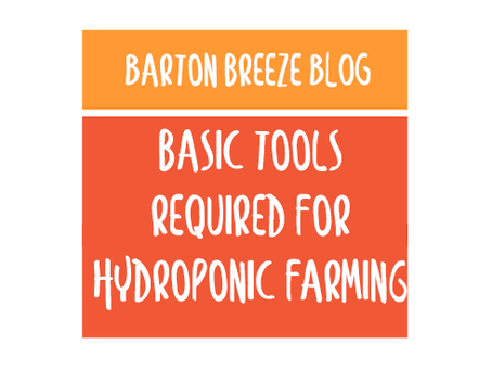 Basic tools required for hydroponics farming
