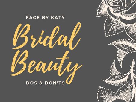 Bridal Beauty Dos and Don'ts!