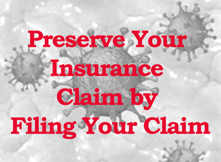 Preserve Your Business Interruption Insurance Claim by Filing Your Claim